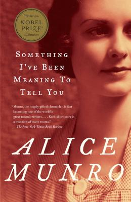 Something I've Been Meaning to Tell You: 13 Stories - Munro, Alice