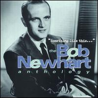 Something Like This... The Bob Newhart Anthology - Bob Newhart