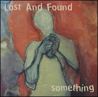 Something - The Lost & Found