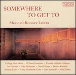 Somewhere To Get To: Music of Rodney Lister