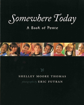 Somewhere Today: A Book of Peace - Thomas, Shelley Moore