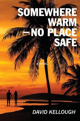 Somewhere Warm - No Place Safe - Kellough, David