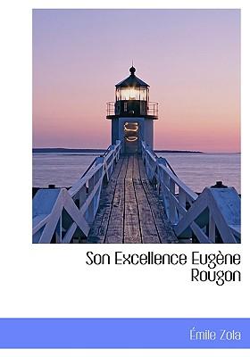 Son Excellence Eug Ne Rougon - Zola, Emile