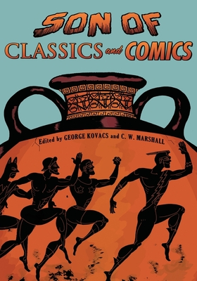 Son of Classics and Comics - Kovacs, George (Editor), and Marshall, C W (Editor)