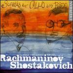 Sonatas for Cello & Piano by Rachmaninov & Shostakovich