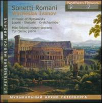 Sonetti Romani - Mila Shkirtil (mezzo-soprano); Yury Serov (piano)