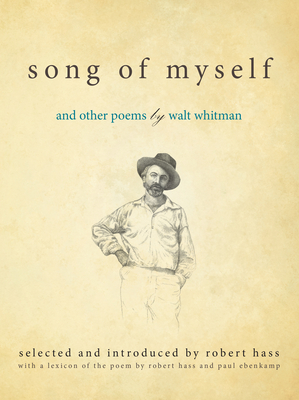 Song of Myself: And Other Poems by Walt Whitman - Hass, Robert (Notes by), and Ebenkamp, Paul (Contributions by)