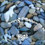 Song Pebbles/Reflection