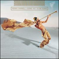 Song Yet to Be Sung - Perry Farrell