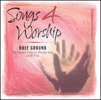 Songs 4 Worship: Holy Ground - Various Artists