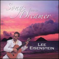 Songs for a Dreamer - Lee Eisenstein
