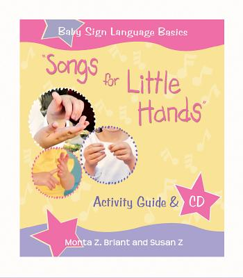 """songs for Little Hands"": Activity Guide & CD - Briant, Monta Z, and Z, Susan"