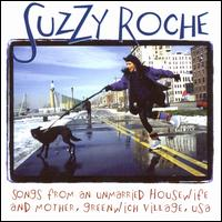 Songs from an Unmarried Housewife and Mother, Greenwich Village, USA - Suzzy Roche