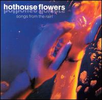 Songs From The Rain - Hothouse Flowers