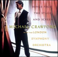 Songs from the Stage and Screen - Michael Crawford & London Symphony Orchestra