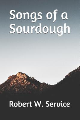 Songs of a Sourdough - Service, Robert W