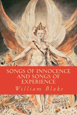 Songs of Innocence and Songs of Experience - Blake, William, and Montoto, Natalie (Editor)