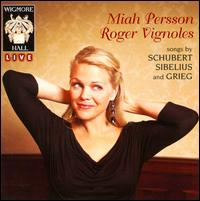 Songs of Schubert, Sibelius & Grieg - Miah Persson (soprano); Richard Hosford (clarinet); Roger Vignoles (piano)