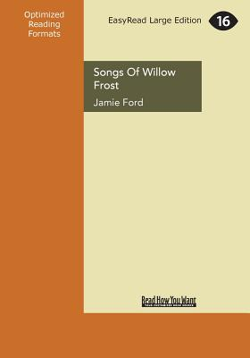 Songs of Willow Frost: A Novel - Ford, Jamie