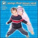 Songs That Jesus Said: Scripture In Music