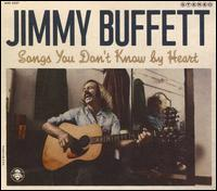 Songs You Don't Know by Heart - Jimmy Buffett