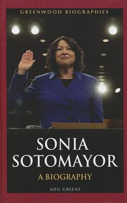 Sonia Sotomayor: A Biography - Greene, Meg