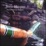 Sonic Massage: A Sacred Sound Journey