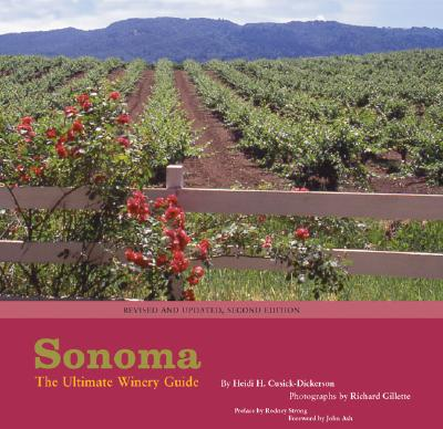 Sonoma: The Ultimate Winery Guide - Gillette, Richard (Photographer)