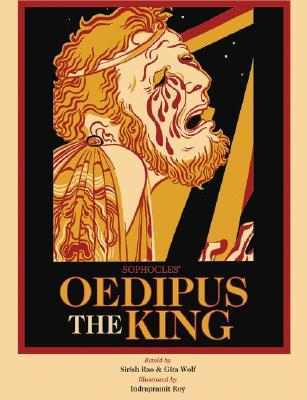 Sophocles' Oedipus the King - Rao, Sirish (Retold by), and Wolf, Gita, Dr. (Retold by)