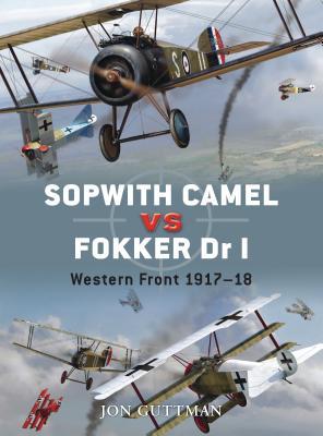 Sopwith Camel vs. Fokker Dr I: Western Front 1917-18 - Guttman, Jon