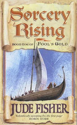 Sorcery Rising: Book One of Fool's Gold - Fisher, Jude
