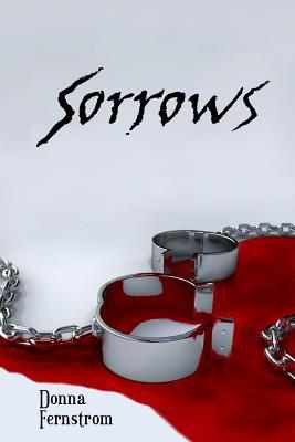 Sorrows - Fernstrom, Donna