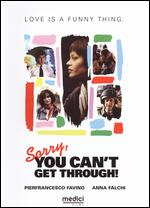 Sorry, You Can't Get Through - Luca Miniero; Paolo Genovese