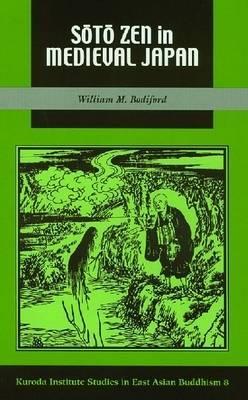 Soto Zen in Medieval Japan - Bodiford, William M