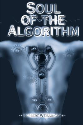 Soul of the Algorithm - Weissinger, Norbert