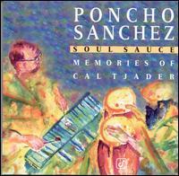 Soul Sauce: Memories of Cal Tjader - Poncho Sanchez