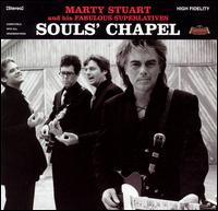 Souls' Chapel - Marty Stuart And His Fabulous Superlatives