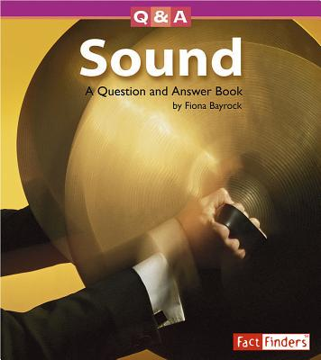 Sound: A Question and Answer Book - Bayrock, Fiona