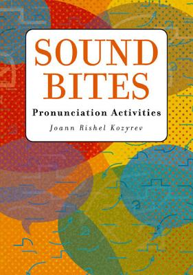 Sound Bites: Pronunciation Activities - Kozyrev, Joann Rishel