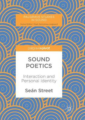 Sound Poetics: Interaction and Personal Identity - Street, Seán