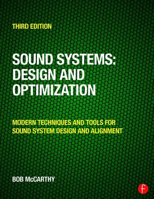 Sound Systems: Design and Optimization: Modern Techniques and Tools for Sound System Design and Alignment - McCarthy, Bob