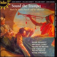 Sound the Trumpet: Music by Henry Purcell and His Followers - Frank de Bruine (oboe); Judith Tarling (violin); Mark Bennett (trumpet); Michael Laird (trumpet); Parley of Instruments;...