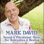 Sound & Vibrational Music for Relaxation & Healing