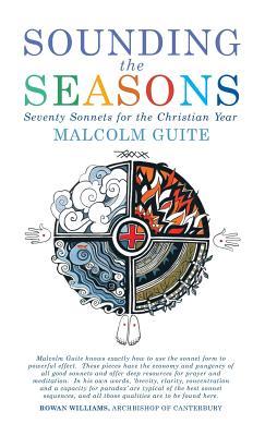 Sounding the Seasons: Seventy Sonnets for Christian Year - Guite, Malcolm