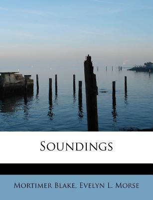 Soundings - Blake, Mortimer, and Morse, Evelyn L