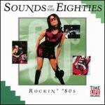 Sounds of the Eighties: Rockin' 80's [1999]