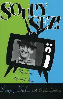 Soupy Sez!: My Zany Life and Times - Sales, Soupy, and Salzberg, Charles