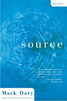 Source: Poems - Doty, Mark