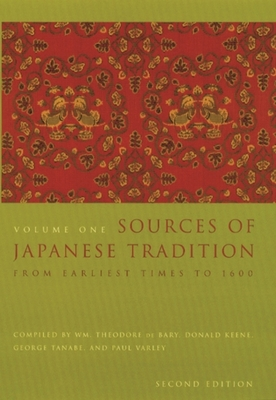 Sources of Japanese Tradition: From Earliest Times to 1600 - Bary, Wm Theodore de (Editor), and Gluck, Carol (Editor), and Tiedemann, Arthur (Editor)