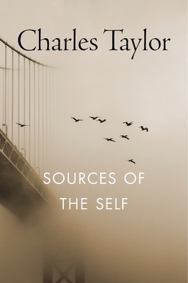 Sources of the Self: The Making of the Modern Identity - Taylor, Charles